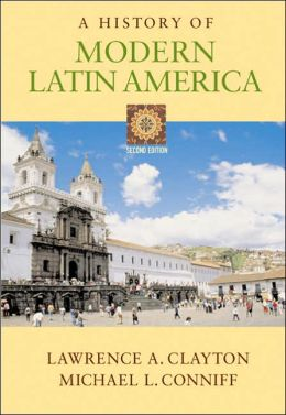 A History of Modern Latin America (with InfoTrac )