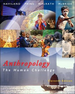 Anthropology: The Human Challenge (with CD-ROM and InfoTrac)