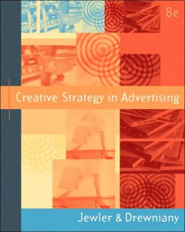 Creative Strategy in Advertising (with InfoTrac )