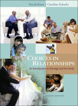 Choices in Relationships: Introduction to Marriage and Family (with Infotrac)