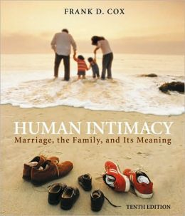 Human Intimacy: Marriage, the Family, and Its Meaning, 10th Edition