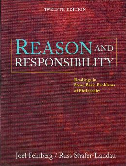 Advantage Series: Reason and Responsibility: Readings in Some Basic Problems of Philosophy (Paperbound with InfoTrac)