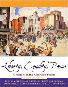 Liberty, Equality, and Power: A History of the American People, Volume II: Since 1863: with American Journey On Line and InfoTrac