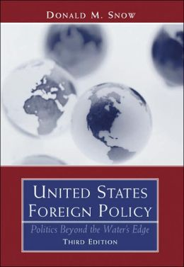 United States Foreign Policy: Politics Beyond the Water's Edge