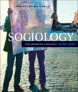 Sociology: Your Compass for a New World (with InfoTrac)