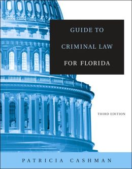 Guide to Criminal Law for Florida