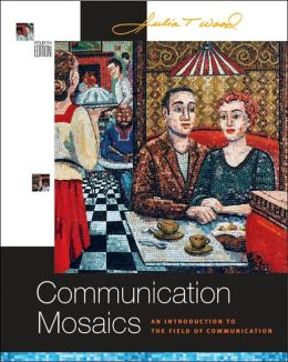 Communication Mosaics: An Introduction to the Field of Communication (with CD-ROM and Speech Builder Express?/InfoTrac)
