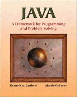 Java: A Framework for Programming and Problem Solving