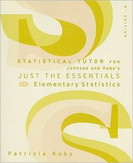 Statistical Tutor for Johnson/Kuby's Just the Essentials of Elementary Statistics, 9th