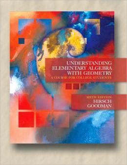 Understanding Elementary Algebra with Geometry: A Course for College Students, 6th Edition