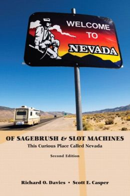 Of Sagebrush and Slot Machines: This Curious Place Called Nevada