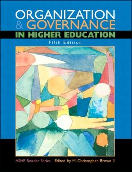 Organization and Governance in Higher Education (Custom)