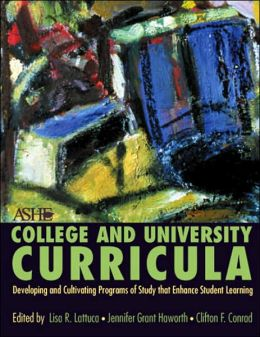 College and University Curriculum: Developing and Cultivating Programs of Study That Enhance Student Learning