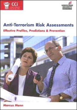 Anti-Terrorism Risk Assessments: Effective Profiles, Predictions and Prevention