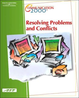 Communication 2000: Resolving Problems and Conflicts (with Learner Guide)
