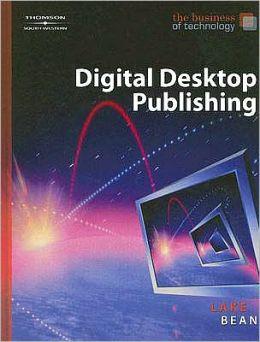 The Business of Technology: Digital Desktop Publishing