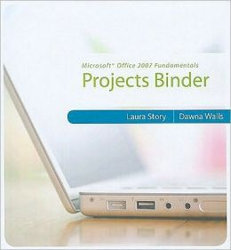 Microsoft Office 2007 Fundamentals: Projects Binder