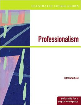 Illustrated Course Guides: Professionalism - Soft Skills for a Digital Workplace