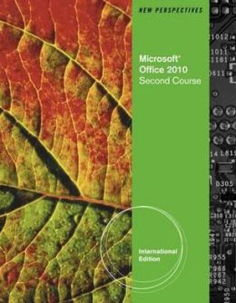 New Perspectives on Microsoft Office 2010: Second Course. Ann Shaffer, Patrick Carey, Roy Ageloff