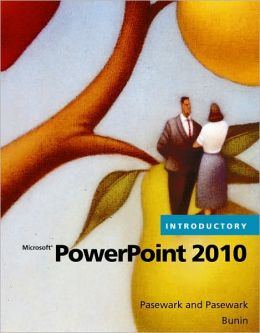 Microsoft PowerPoint 2010 Introductory: Introductory