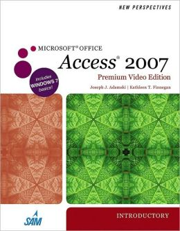 New Perspectives on Microsoft Office Access 2007, Introductory, Premium Video Edition