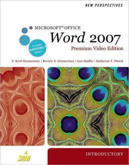 New Perspectives on Microsoft Office Word 2007, Introductory, Premium Video Edition