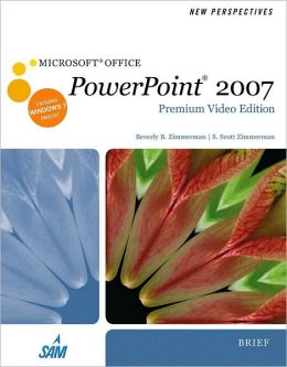 New Perspectives on Microsoft Office PowerPoint 2007, Brief, Premium Video Edition