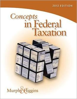 Concepts in Federal Taxation 2012, Professional Version