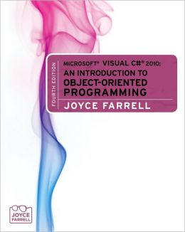 Microsoft Visual C# 2010: An Introduction to Object-Oriented Programming