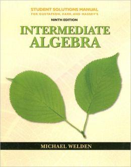 Student Solutions Manual for Gustafson/Karr/Massey's Intermediate Algebra, 9th