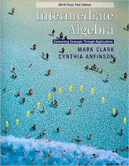 Intermediate Algebra: 2010 Class Test Edition