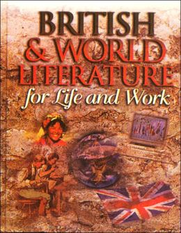 British and World Literature for Life and Work, Student Edition