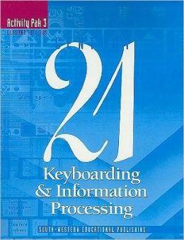 CENTURY 21 Keyboarding & Information Processing: Activity Pak 3