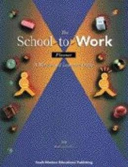 The School-to-Work Planner: A Student Guide to Work-Based Learning