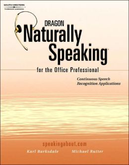 Dragon Naturally Speaking for the Office Professional: Speech Recognition Series