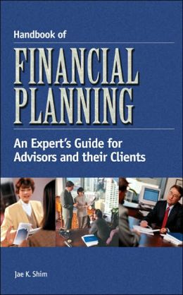 Handbook of Financial Planning: An Expert's Guide for Advisors and their Clients