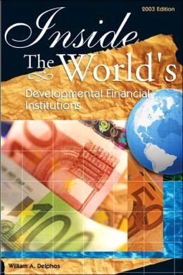 Inside the World's Development Finance Institutions
