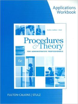 Workbook for Fulton-Calkins/Stulz's Procedure and Theory for Administrative Professionals, 6th