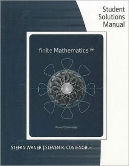 Student Solutions Manual for Waner/Costenoble's Finite Mathematics, 5th
