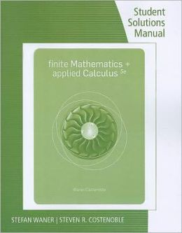 Student Solutions Manual for Waner/Costenoble's Finite Math and Applied Calculus, 5th