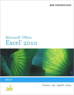 New Perspectives on Microsoft Office Excel 2010: Brief