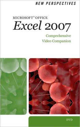 New Perspectives on Microsoft Office Excel 2007, Comprehensive Video Companion DVD