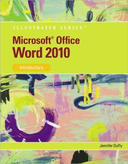 Microsoft Office Word 2010: Illustrated Introductory