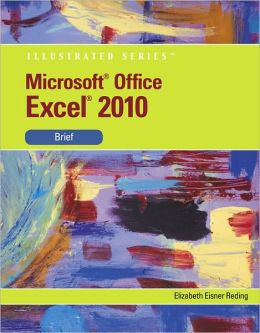 Microsoft Office Excel 2010: Illustrated Brief