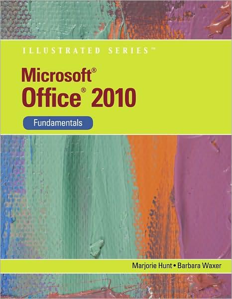 Microsoft Office 2010: Illustrated Fundamentals