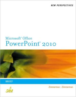 New Perspectives on Microsoft PowerPoint 2010: Brief