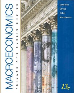 Macroeconomics: Private and Public Choice, 13th Edition