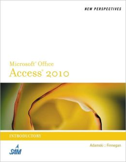 New Perspectives on Microsoft Office Access 2010, Introductory
