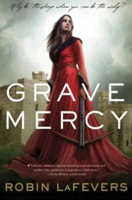 Grave Mercy (His Fair Assassin Trilogy Series #1)