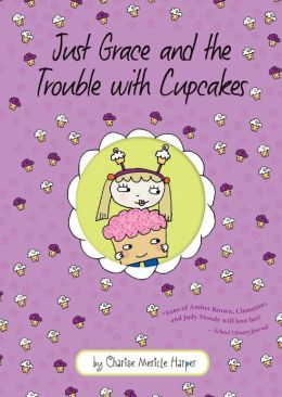 Just Grace and the Trouble with Cupcakes (Just Grace Series)